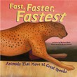 Fast, Faster, Fastest: Animals That Move at Great Speeds