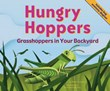 Hungry Hoppers: Grasshoppers in Your Backyard