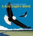 A Bald Eagle's World