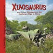 Xiaosaurus and Other Dinosaurs of the Dashanpu Digs in China