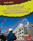 Who Swings the Wrecking Ball?: Working on a Construction Site