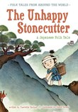 The Unhappy Stonecutter: A Japanese Folk Tale