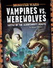 Vampires vs. Werewolves: Battle of the Bloodthirsty Beasts
