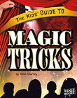 The Kids' Guide to Magic Tricks