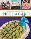 Piece of Cake!: Decorating Awesome Cakes