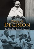 Gandhi and the Quit India Movement: Days of Decision