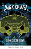 Killer Croc of Doom!