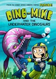 Dino-Mike and the Underwater Dinosaurs