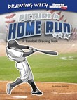 Picture a Home Run: A Baseball Drawing Book