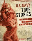 U.S. Navy True Stories: Tales of Bravery