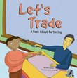 Let's Trade: A Book About Bartering