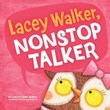 Lacey Walker, Nonstop Talker