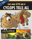 Cyclops Tells All: The Way EYE See It