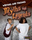 Writing and Staging Myths and Legends