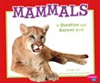 Mammals: A Question and Answer Book