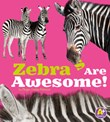 Zebras Are Awesome!