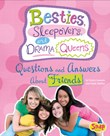 Besties, Sleepovers, and Drama Queens: Questions and Answers About Friends