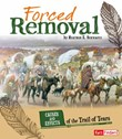Forced Removal: Causes and Effects of the Trail of Tears