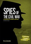 Spies of the Civil War: An Interactive Espionage Adventure