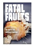 Fatal Faults: The Story of the Challenger Explosion
