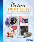 Picture Perfect!: Glam Scarves, Belts, Hats, and Other Fashion Accessories for All Occasions