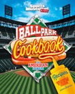 Ballpark Cookbook The American League: Recipes Inspired by Baseball Stadium Foods