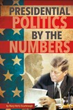Presidential Politics by the Numbers