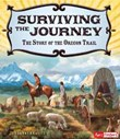 Surviving the Journey: The Story of the Oregon Trail