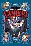 The Boy Who Cried Vampire: A Graphic Novel