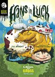 Hans in Luck: A Grimm and Gross Retelling