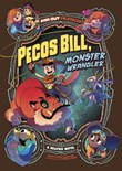Pecos Bill, Monster Wrangler: A Graphic Novel