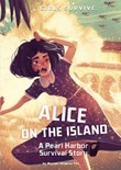 Alice on the Island: A Pearl Harbor Survival Story