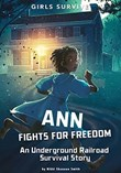 Ann Fights for Freedom: An Underground Railroad Survival Story