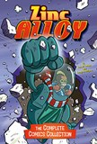 Zinc Alloy: The Complete Comics Collection