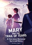 Mary and the Trail of Tears: A Cherokee Removal Survival Story