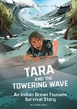 Tara and the Towering Wave: An Indian Ocean Tsunami Survival Story