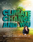 Climate Change and You: How Climate Change Affects Your Life