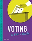 Voting: A Kid's Guide
