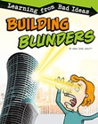 Building Blunders: Learning from Bad Ideas