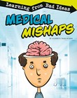 Medical Mishaps: Learning from Bad Ideas