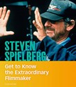 Steven Spielberg: Get to Know the Extraordinary Filmmaker