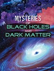 Mysteries of Black Holes and Dark Matter