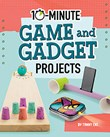 10-Minute Game and Gadget Projects