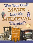 Was Your Stuff Made Like It's Medieval Times?: Manufacturing Technology Then and Now