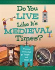 Do You Live Like It's Medieval Times?: Personal Technology Then and Now