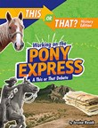 Working on the Pony Express: A This or That Debate