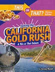 Joining the California Gold Rush: A This or That Debate