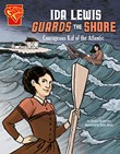 Ida Lewis Guards the Shore: Courageous Kid of the Atlantic