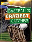 Baseball's Craziest Catches!