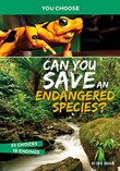 Can You Save an Endangered Species?: An Interactive Eco Adventure